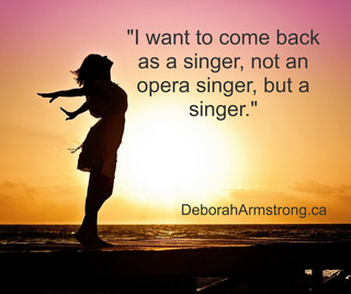 I want to come back as a singer