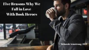 Five Reasons Why We Fall in Love with Book Heroes